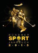 Bündner Sport Jahrbuch 2015