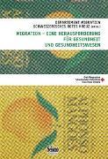 Migration - eine Herausforderung für Gesundheit und Gesundheitswesen