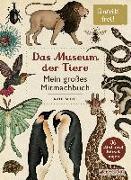 Das Museum der Tiere. Mein großes Mitmachbuch