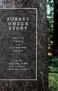 Forest Under Story: Creative Inquiry in an Old-Growth Forest