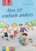 Alex ist einfach anders - Lesestufe 2