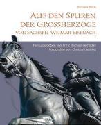 Auf den Spuren der Grossherzöge von Sachsen-Weimar-Eisenach