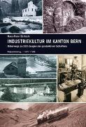 Industriekultur im Kanton Bern