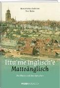 Ittu'me inglisch'e - Matteänglisch