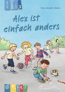 Alex ist einfach anders - Lesestufe 3