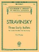 Three Early Ballets (the Firebird, Petrushka, the Rite of Spring): Schirmer Library of Classics Volume 1978 Piano Solo