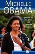 Michelle Obama: Speeches on Life, Love, and American Values