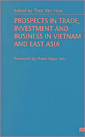 Prospects in Trade, Investment and Business in Vietnam and East Asia