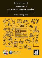 La formación del profesorado de español. Innovación y reto