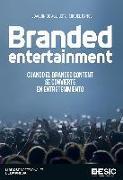 Branded entertainment : cuando el branded content se convierte en entretenimiento