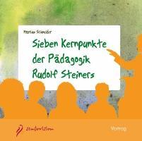 Sieben Kernpunkte der Pädagogik Rudolf Steiners - Audio-CD