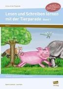 Lesen und Schreiben lernen mit der Tierparade 1
