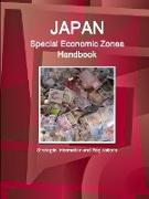 Japan Special Economic Zones Handbook - Strategtic Information and Regulations