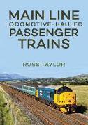 Main Line Locomotive - Hauled Passenger Trains