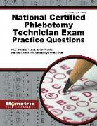 National Certified Phlebotomy Technician Exam Practice Questions: Ncct Practice Tests & Review for the National Center for Competency Testing Exam