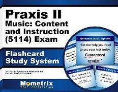 Praxis II Music: Content and Instruction (5114) Exam Flashcard Study System: Praxis II Test Practice Questions & Review for the Praxis II: Subject Ass