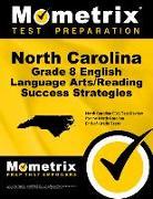 North Carolina Grade 8 English Language Arts/Reading Success Strategies Study Guide: North Carolina Eog Test Review for the North Carolina End-Of-Grad