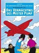 Die Abenteuer von Jo, Jette und Jocko 03: Das Vermächtnis des Mister Pump