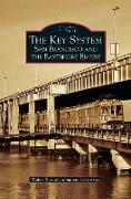 Key System: San Francisco and the Eastshore Empire