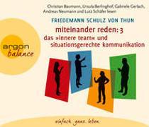 Miteinander reden Teil 3: Das »Innere Team« und situationsgerechte Kommunikation