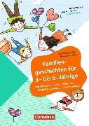 Kita Praxis - einfach machen! - Geschichten. Familiengeschichten für 3- bis 6-Jährige