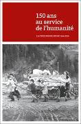150 ans au service de l'humanité