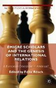 Émigré Scholars and the Genesis of International Relations
