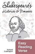 Shakespeare's Histories & Romances in Easy Reading Verse