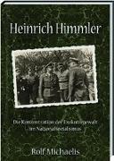 Heinrich Himmler - Die Konzentration der Exekutivgewalt im Nationalsozialismus