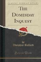 The Domesday Inquest (Classic Reprint)