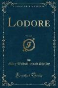 Lodore, Vol. 3 of 3 (Classic Reprint)