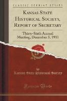 Kansas State Historical Society, Report of Secretary