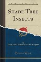Shade Tree Insects (Classic Reprint)