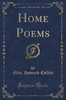 Home Poems (Classic Reprint)