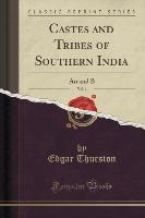 Castes and Tribes of Southern India, Vol. 1