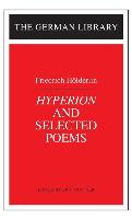 Hyperion and Selected Poems: Friedrich Hoderlin