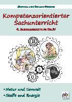 Kompetenzorientierter Sachunterricht 4. Jahrgangsstufe Bd.IV