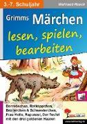 Grimms Märchen lesen, spielen, bearbeiten