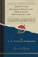 Jahrbuch der Kaiserlich-Königlichen Geologischen Reichsanstalt, 1881, Vol. 31