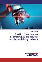 Elastic Liposome - A promising approach for transdermal drug delivery