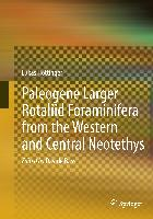 Paleogene larger rotaliid foraminifera from the western and central Neotethys