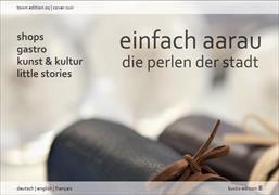 Einfach Aarau - Die Perlen der Stadt