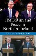 The British and Peace in Northern Ireland: The Process and Practice of Reaching Agreement