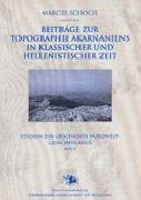 Beiträge zur Topographie Akarnaniens in klassischer und hellenistischer Zeit