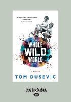 Whole Wild World: A Memoir (Large Print 16pt)