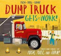Push-Pull-Turn! Dump Truck Gets to Work!