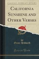 California Sunshine and Other Verses (Classic Reprint)