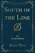 South of the Line (Classic Reprint)