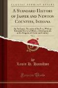 A Standard History of Jasper and Newton Counties, Indiana, Vol. 1