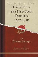 History of the New York Farmers, 1882 1910 (Classic Reprint)
